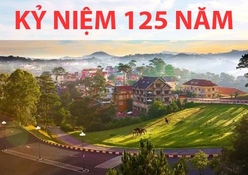 (Tiếng Việt) CÁC HOẠT ĐỘNG CHÀO MỪNG ĐÀ LẠT 125 NĂM HÌNH THÀNH VÀ PHÁT TRIỂN